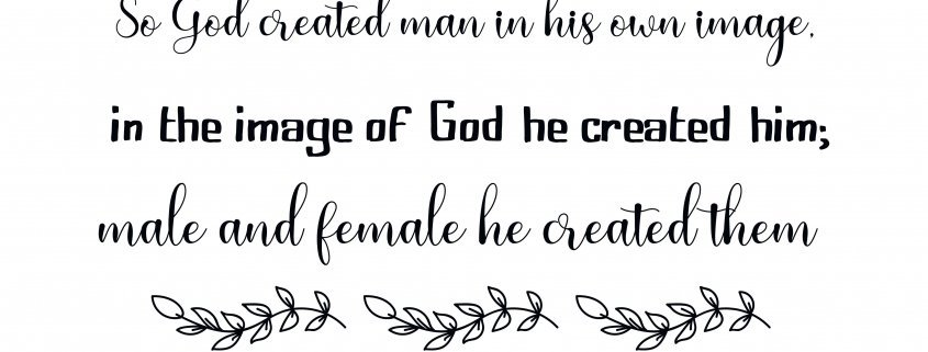 Calligraphy print of Genesis 1:27. So God created man in his own image, in the image of God he created him; male and female he created them.