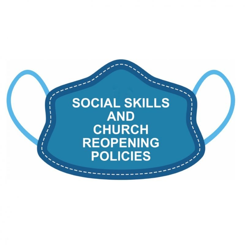 image of facemask with title of article: Social Skills and Church Reopening Policies